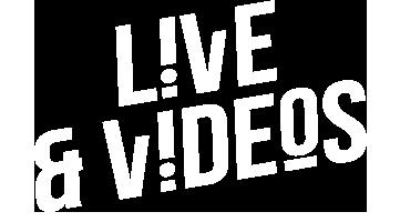 Live & vidéos